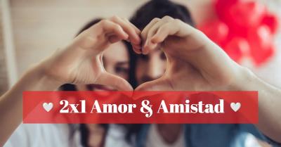 2x1 amor y amistad 2021